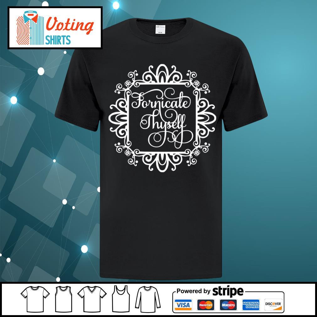 Fornicale Thyself shirt