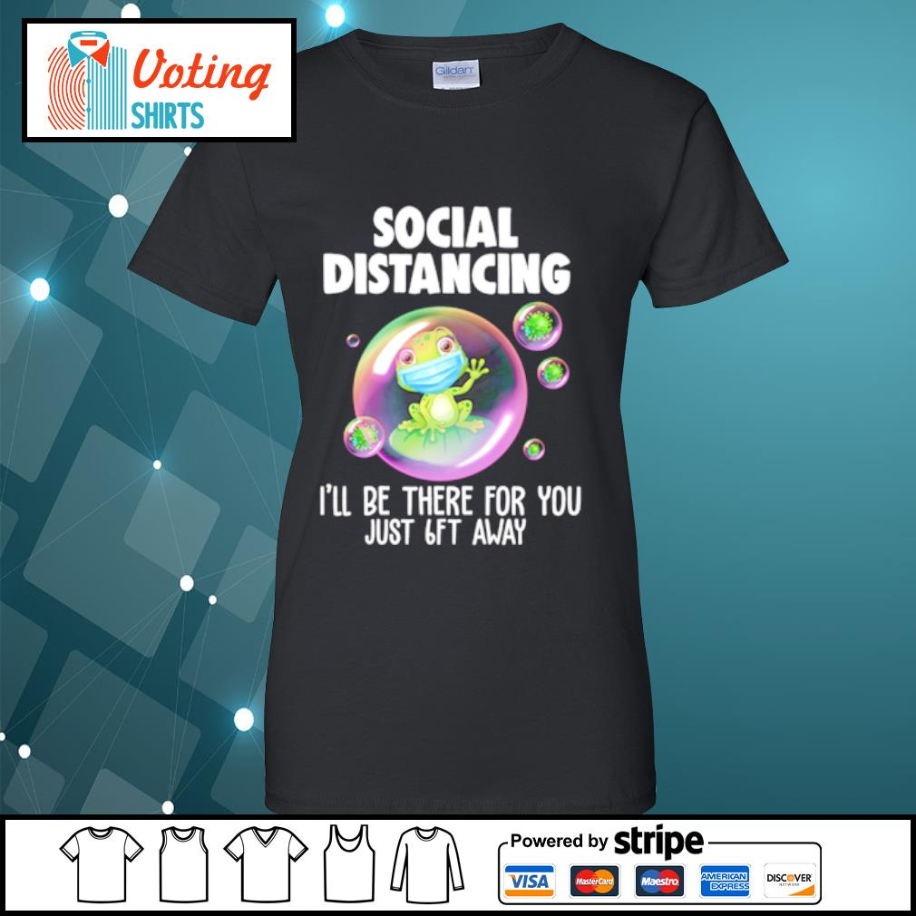 Frog mask social distancing I'll be there for you just 6ft away s ladies-tee