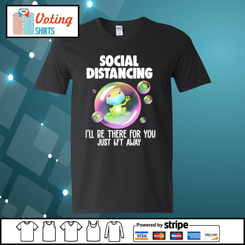 Frog mask social distancing I'll be there for you just 6ft away s v-neck-t-shirt