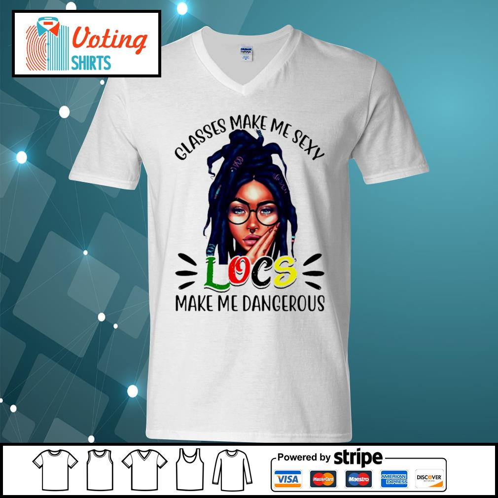 Glasses make me sexy locs make me dangerous s v-neck-t-shirt