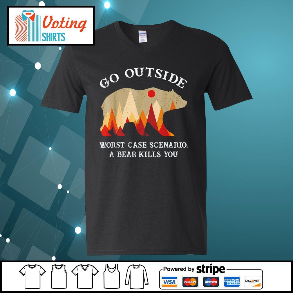 Go outside worst case scenario a bear kills you s v-neck-t-shirt