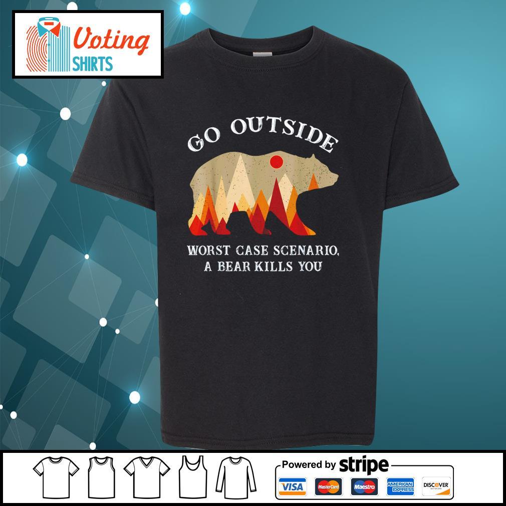Go outside worst case scenario a bear kills you s youth-tee
