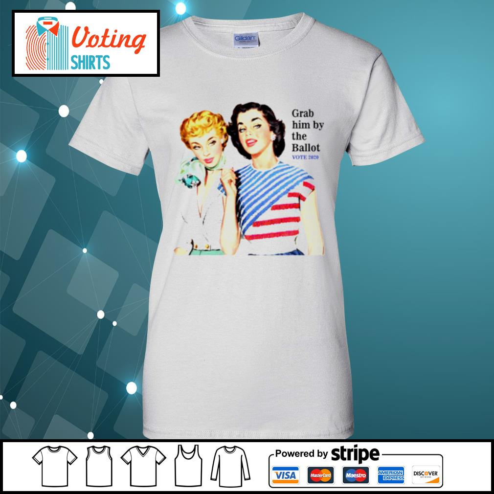 Grab Him By The Ballot Vote 2020 s ladies-tee