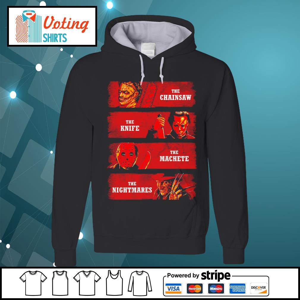 Halloween Horror movie characters the chainsaw the knife the machete the nightmares s hoodie