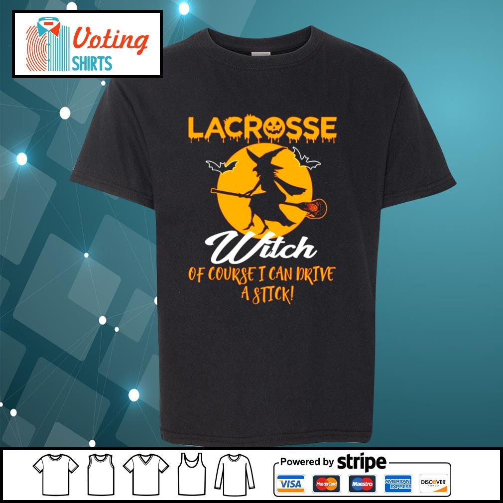 Halloween lacrosse witch of course I can drive a stick s youth-tee