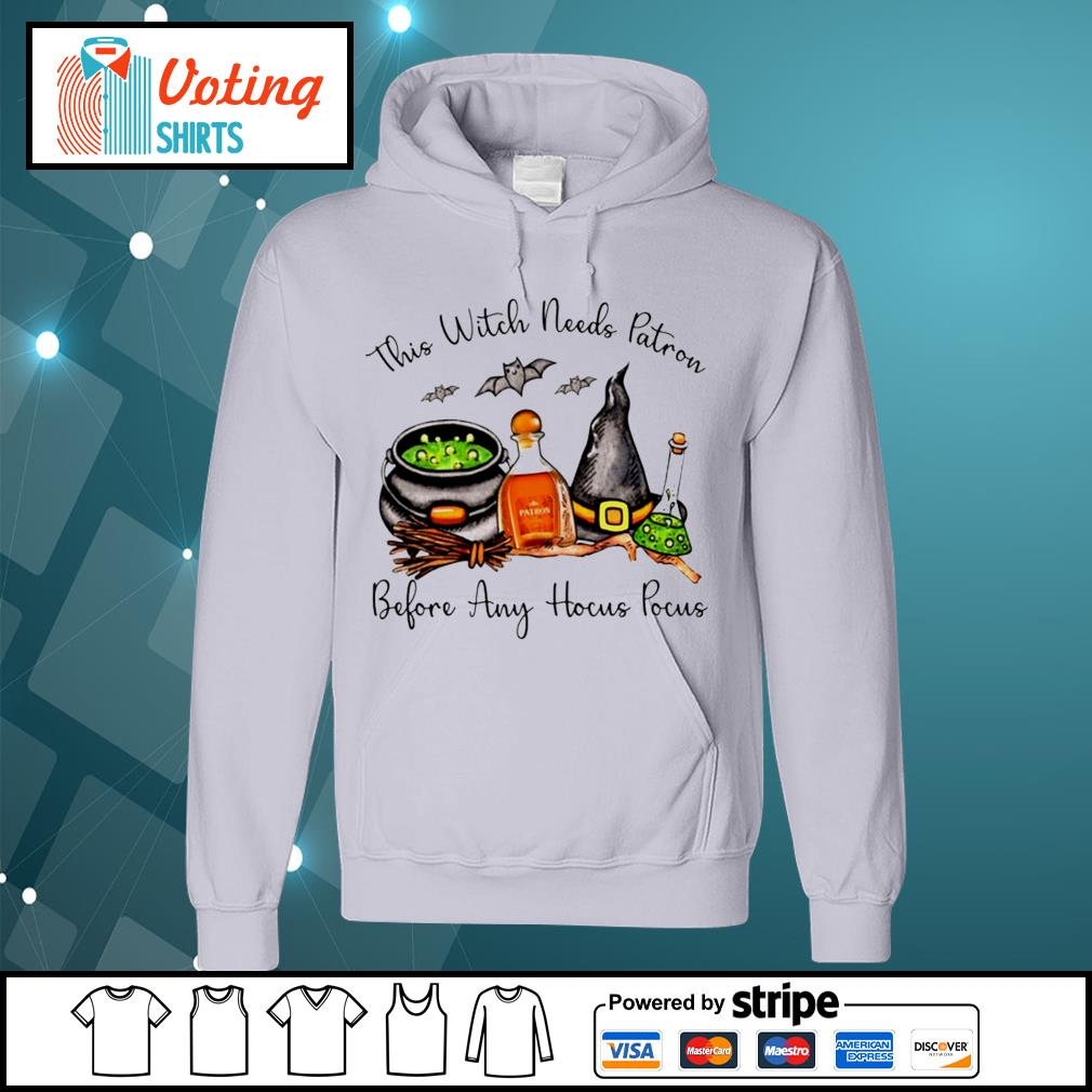 Halloween this witch needs Patron before any Hocus Pocus s hoodie