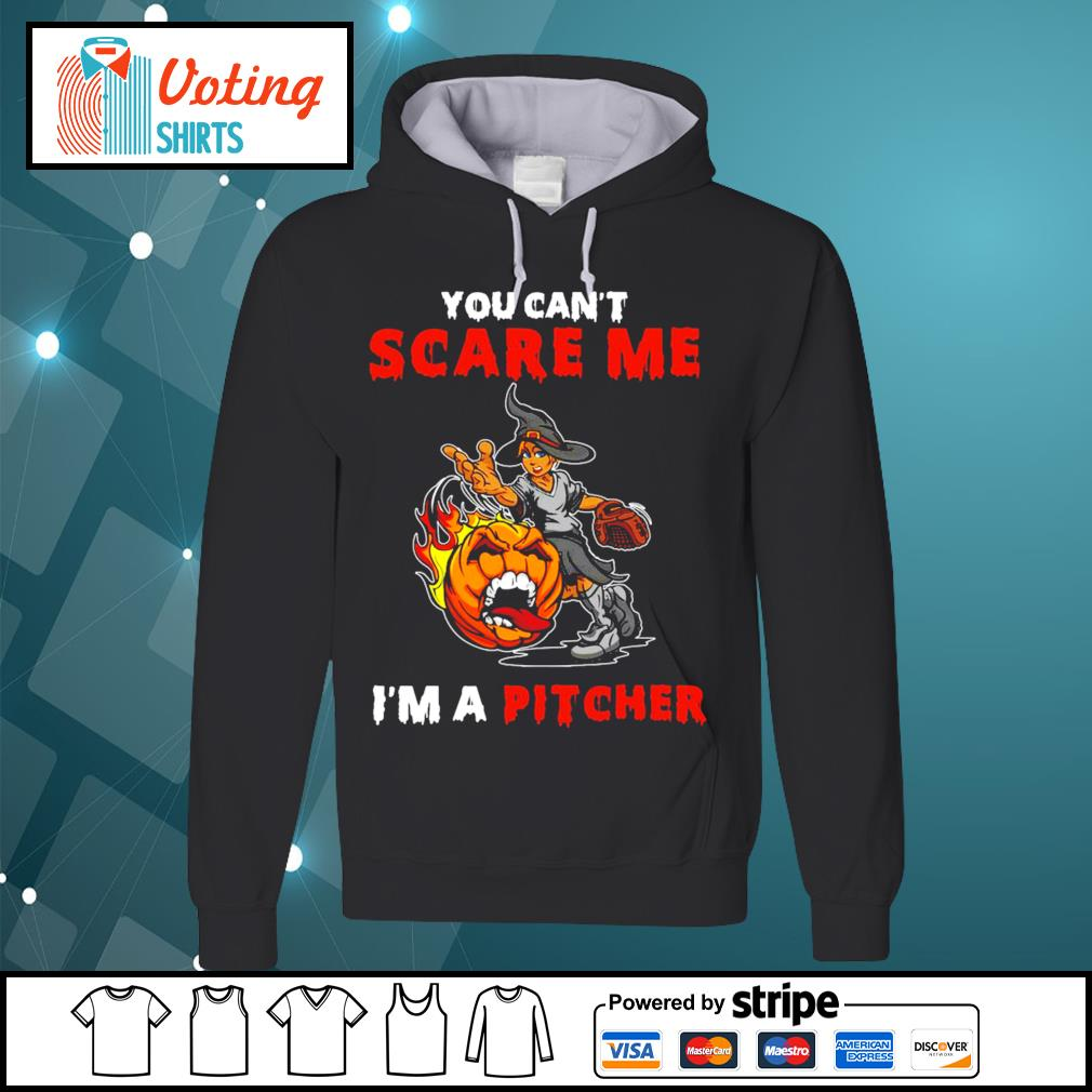 Halloween you can_t scare me I_m a Pitcher s hoodie
