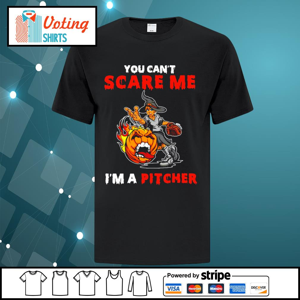 Halloween you can_t scare me I_m a Pitcher shirt