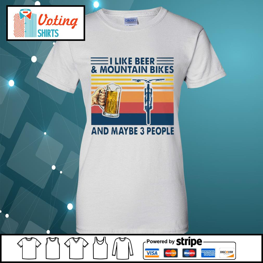 I Like Beer And Mountain Bikes And Maybe 3 People Vintage Shirt ladies-tee