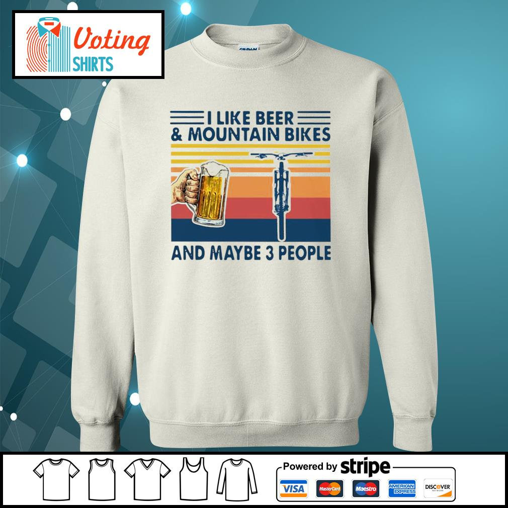 I Like Beer And Mountain Bikes And Maybe 3 People Vintage Shirt sweater