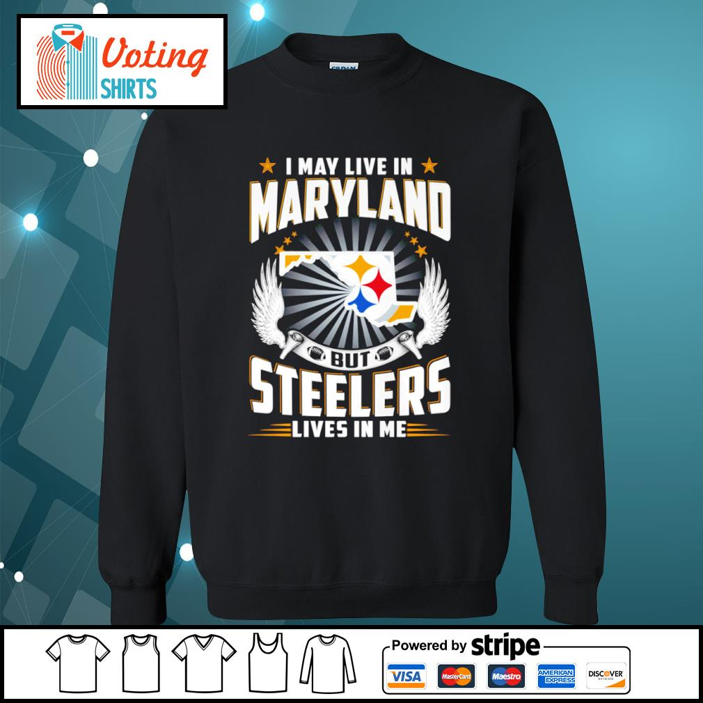 I may live in Maryland but Steelers lives in me s sweater