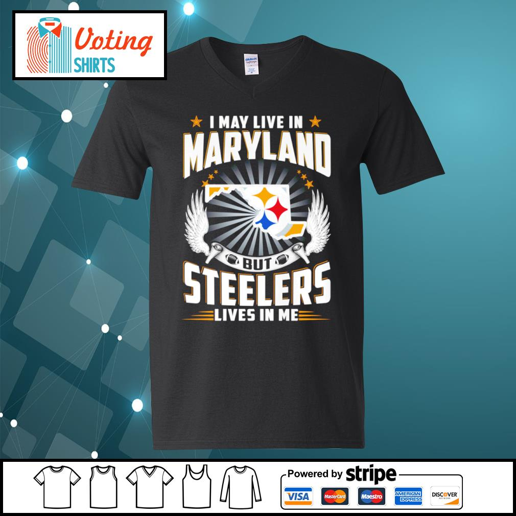 I may live in Maryland but Steelers lives in me s v-neck-t-shirt