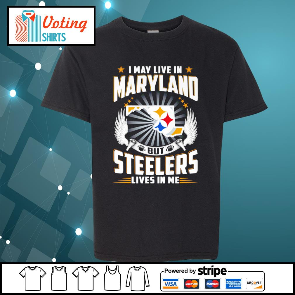 I may live in Maryland but Steelers lives in me s youth-tee