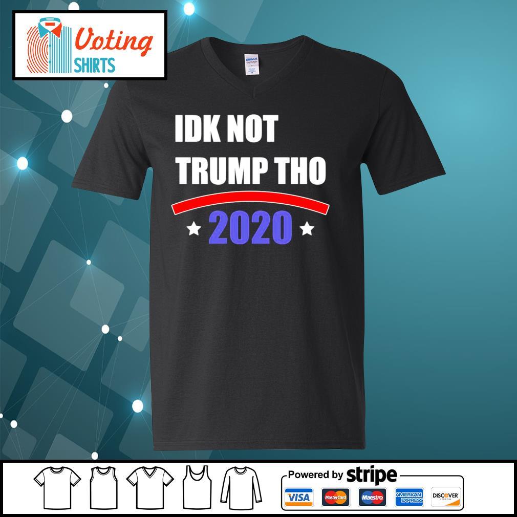 IDK Not Trump Tho 2020 s v-neck-t-shirt