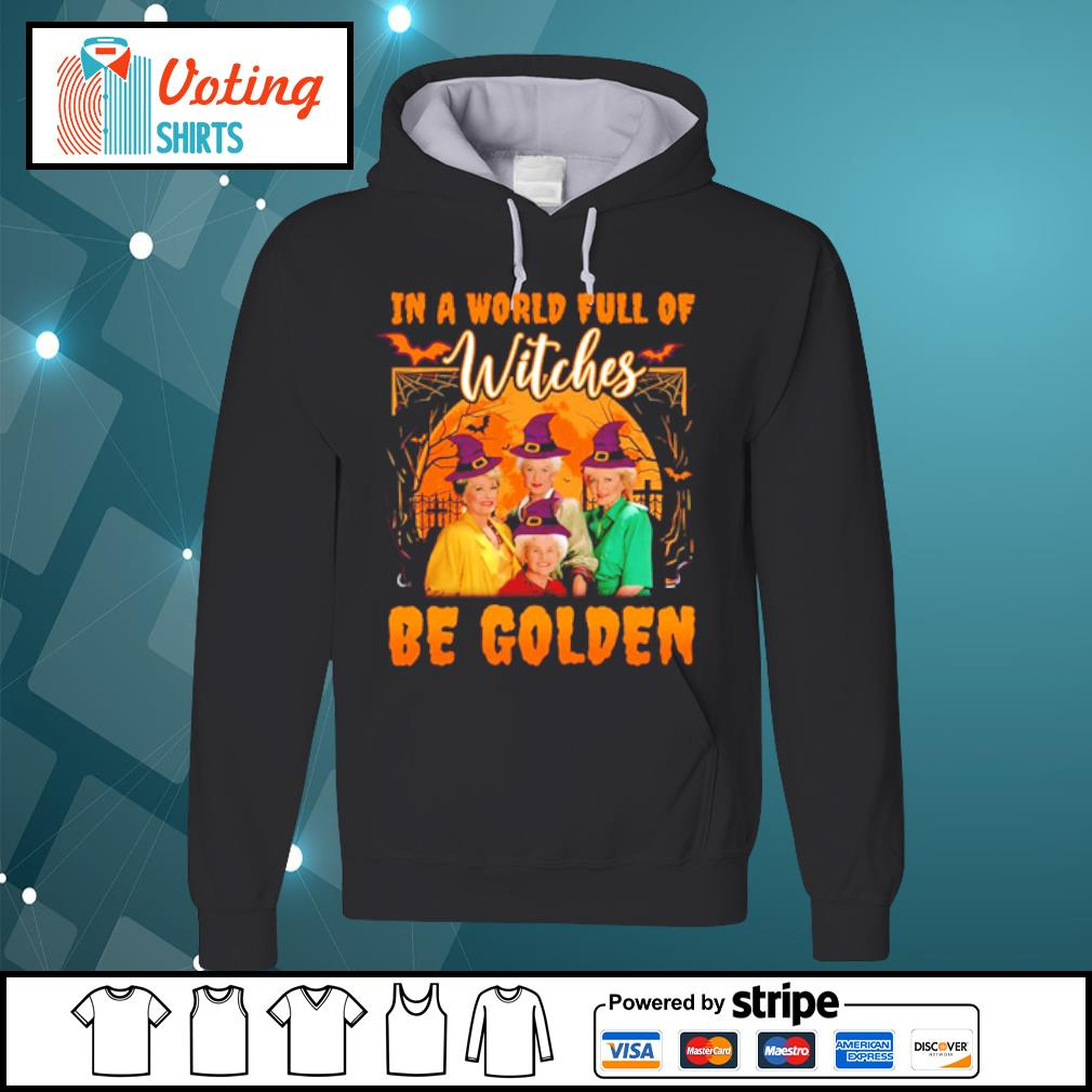 In a world full of witches be Golden s hoodie