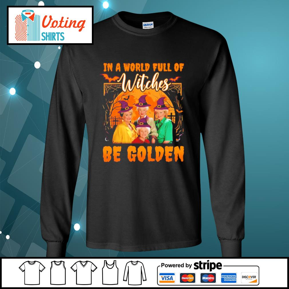 In a world full of witches be Golden s longsleeve-tee