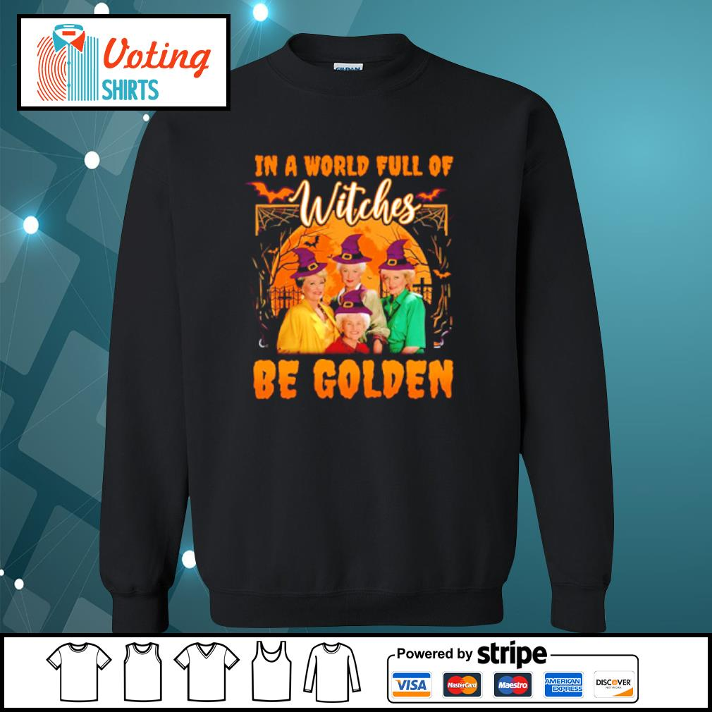 In a world full of witches be Golden s sweater