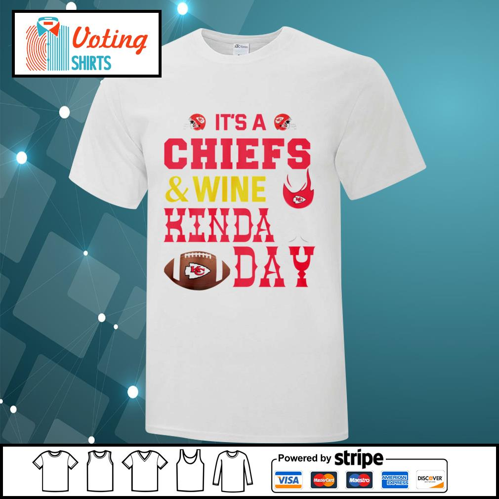 It's a Kansas City Chiefs and wine kinda day shirt