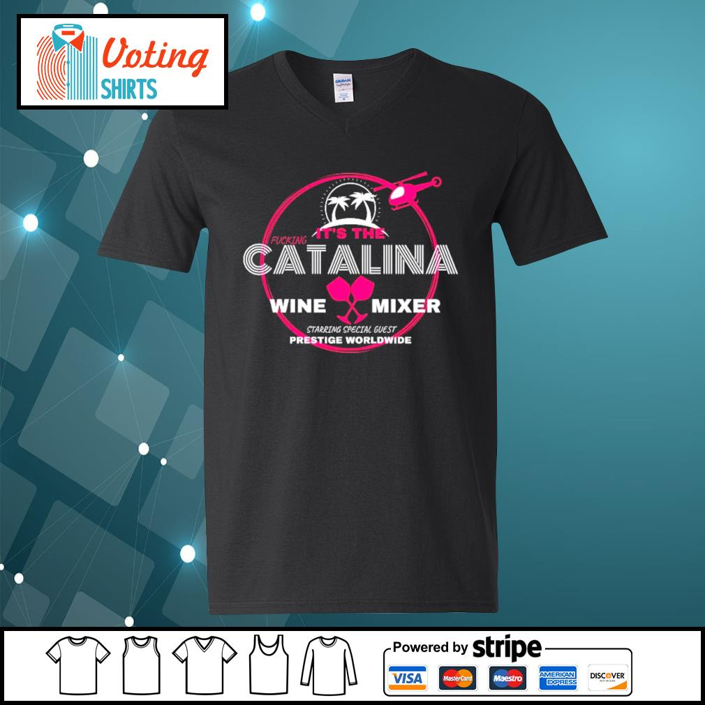 It's the Catalina wine mixer starring special guest prestige worldwide s v-neck-t-shirt