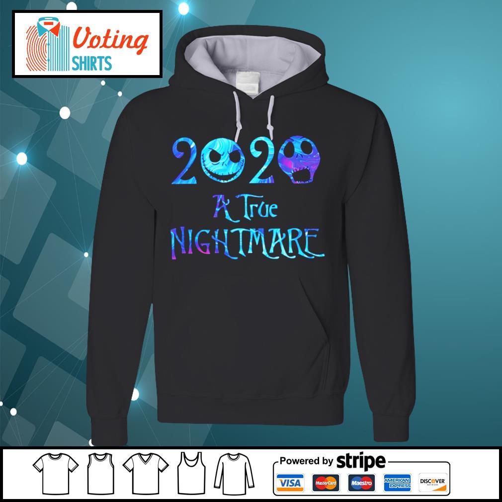 Jack Skellington 2020 A true nightmare s hoodie