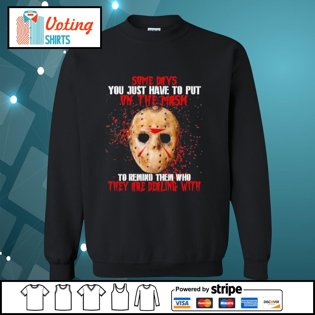 Jason Voorhees some days you just have to put on the mask s sweater