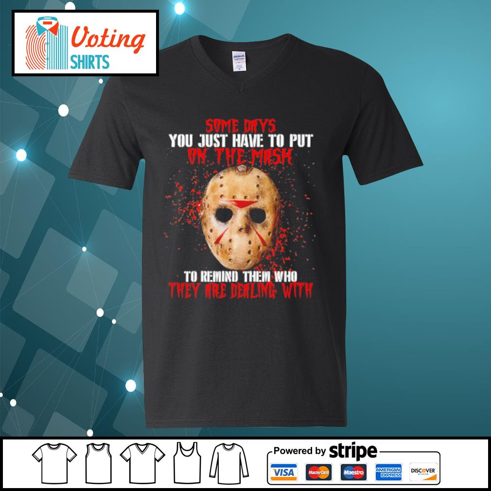 Jason Voorhees some days you just have to put on the mask s v-neck-t-shirt