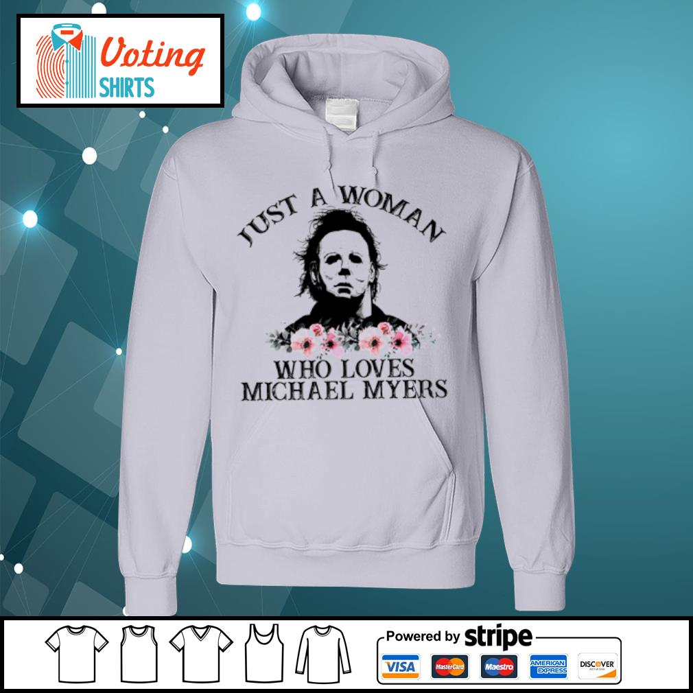 Just a woman who loves Michael Myers flowers s hoodie