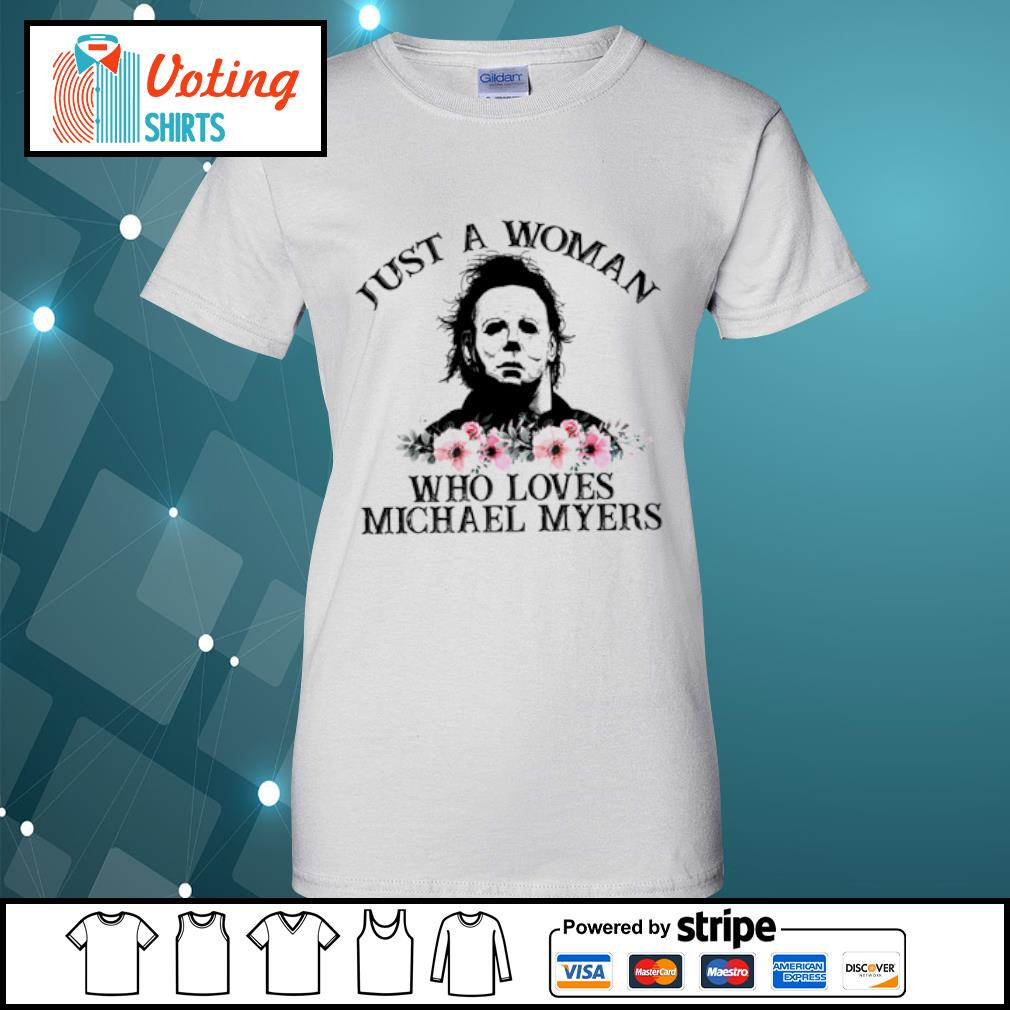 Just a woman who loves Michael Myers flowers s ladies-tee