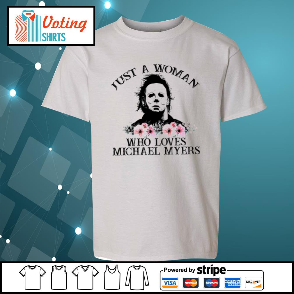 Just a woman who loves Michael Myers flowers s youth-tee
