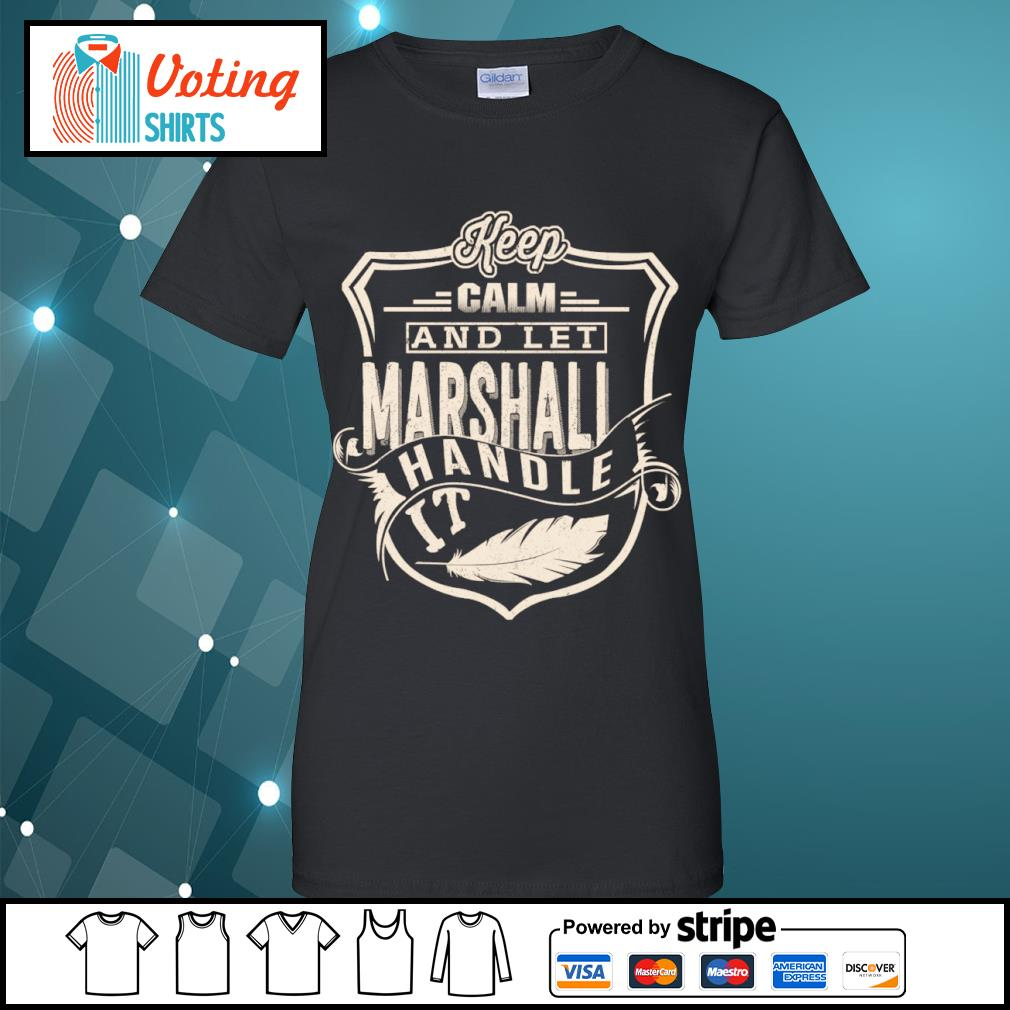 Keep calm and let Marshall handle it s ladies-tee