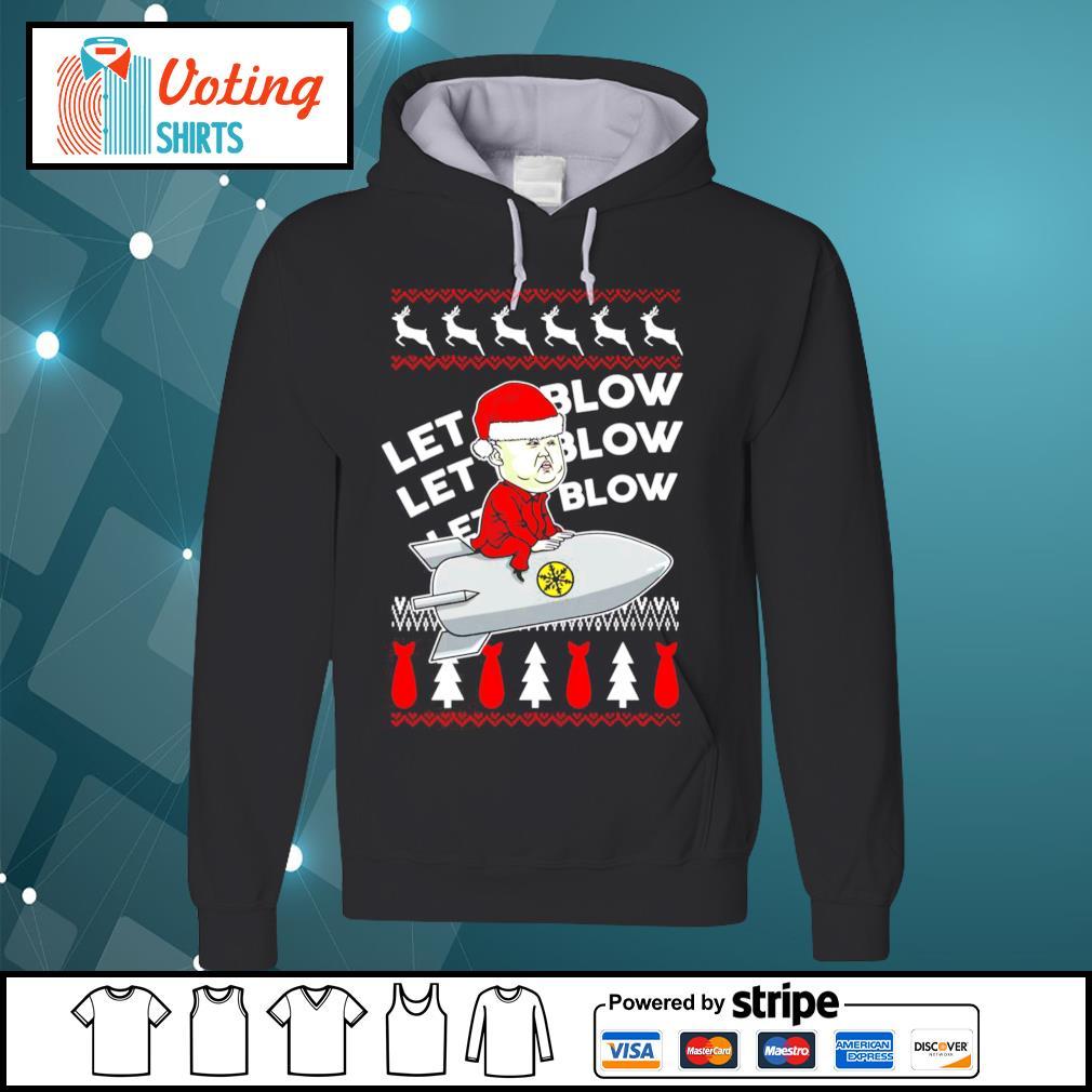 Kim Jong Un Santa let It blow Christmas s hoodie