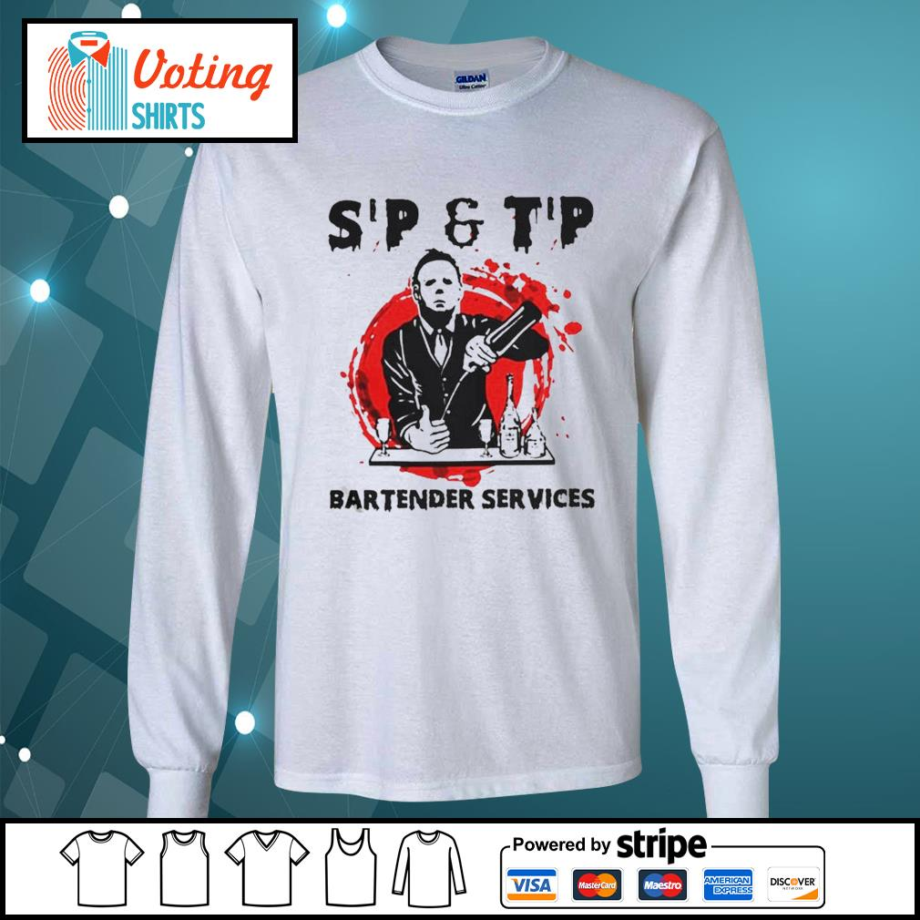 Michael Myers sip and tip bartender services Halloween s longsleeve-tee
