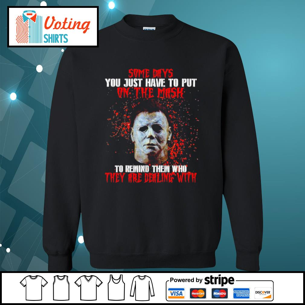 Michael Myers some days you just have to put on the mask s sweater