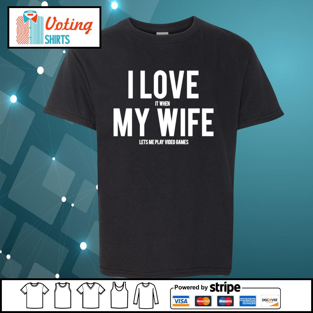 Mike Evans I love it when my wife lets me play video games s youth-tee