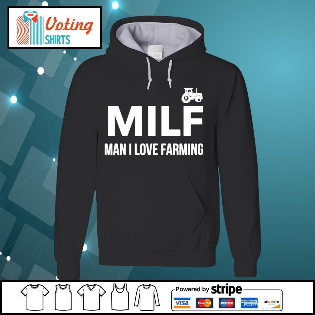 Milf Man I love farming s hoodie