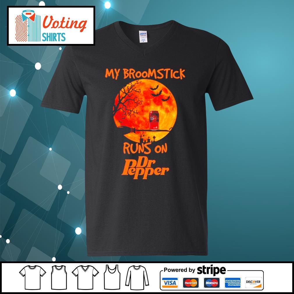 My broomstick runs on Dr Pepper s v-neck-t-shirt