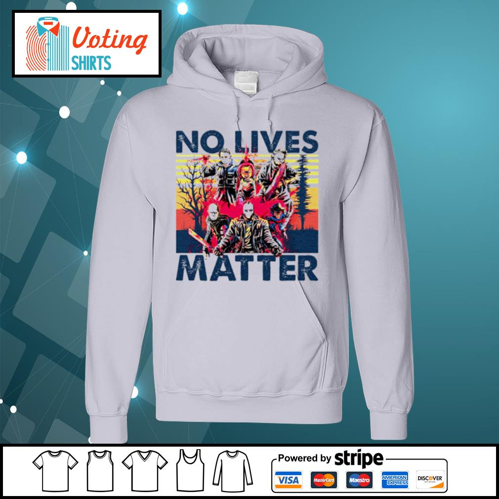 No lives matter Horror Killers s hoodie
