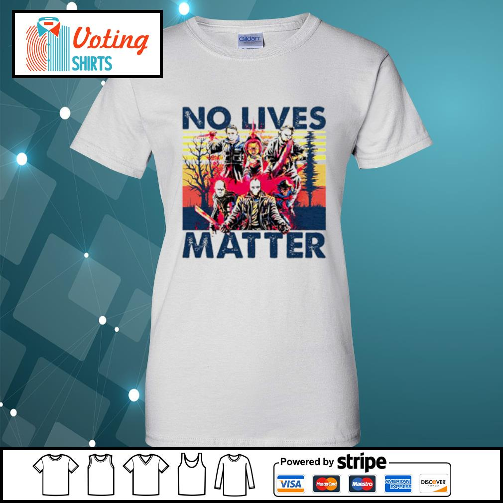No lives matter Horror Killers s ladies-tee