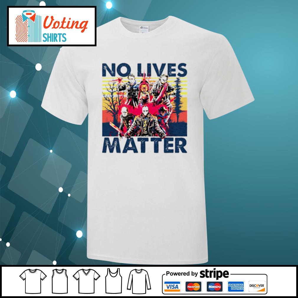 No lives matter Horror Killers shirt