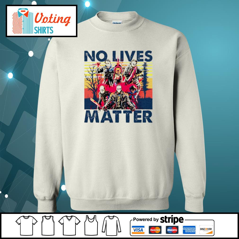 No lives matter Horror Killers s sweater