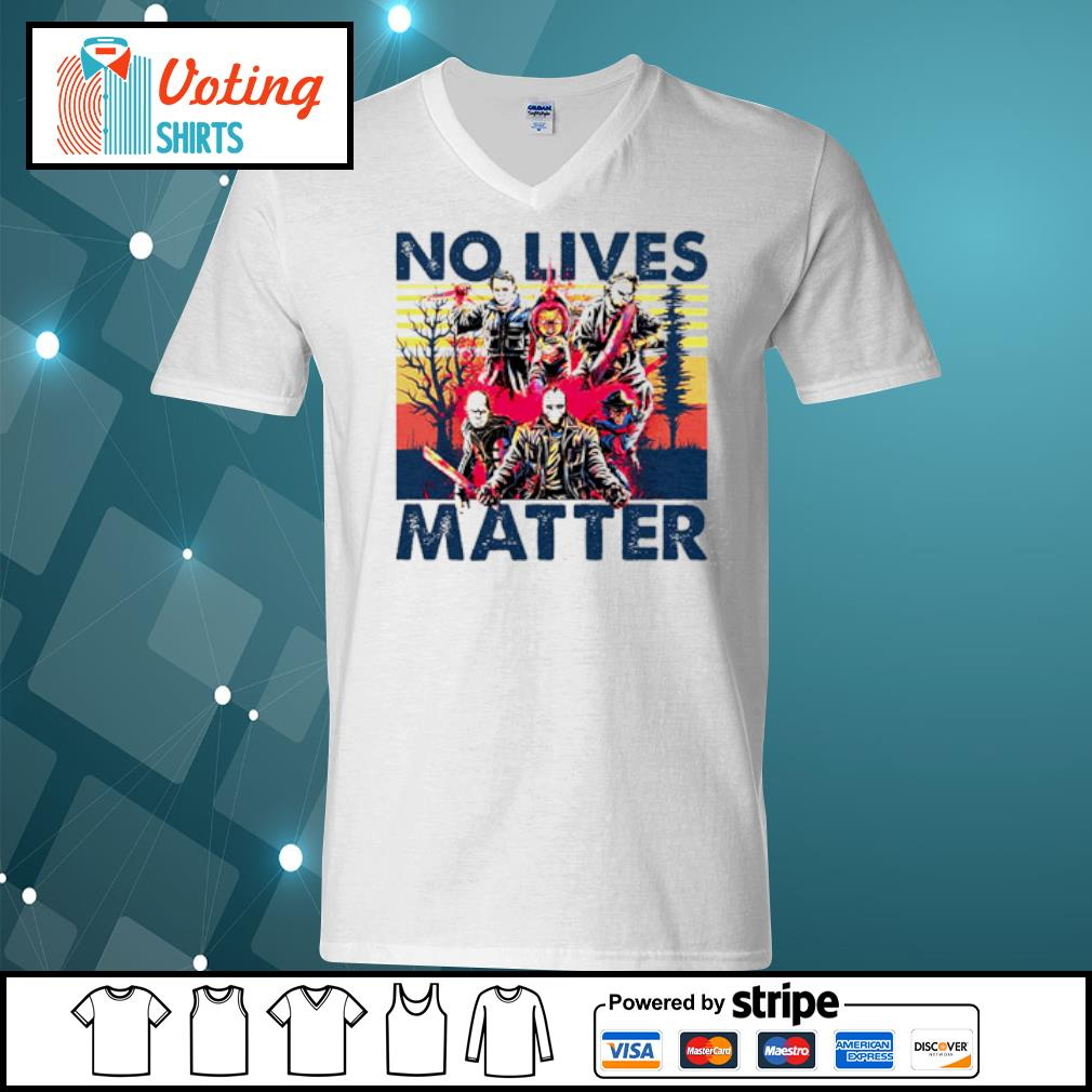 No lives matter Horror Killers s v-neck-t-shirt