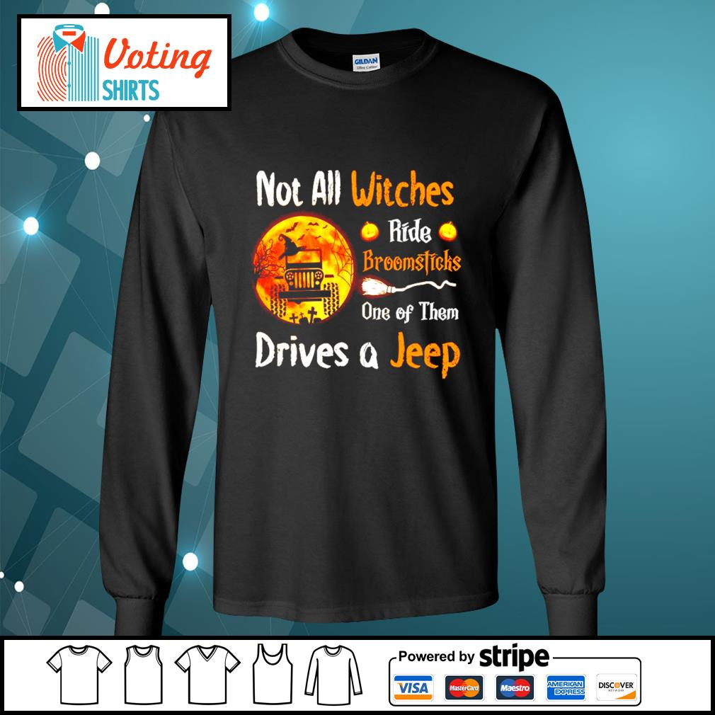 Not all witches ride broomsticks one of them drives a jeep Halloween s longsleeve-tee