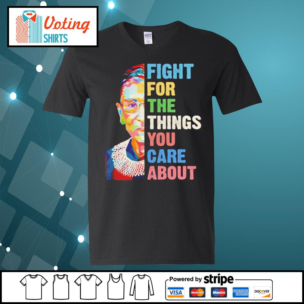 Notorious RBG Ruth Bader Ginsburg fight for the things you care about s v-neck-t-shirt