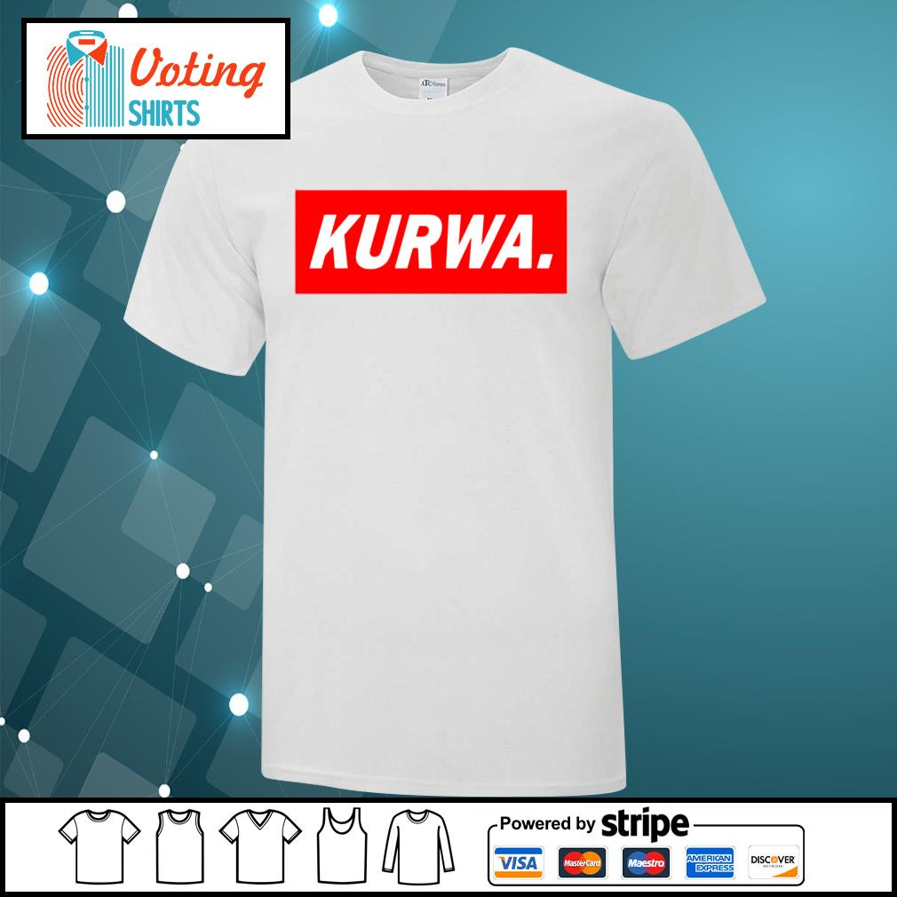 Official Kurwa shirt