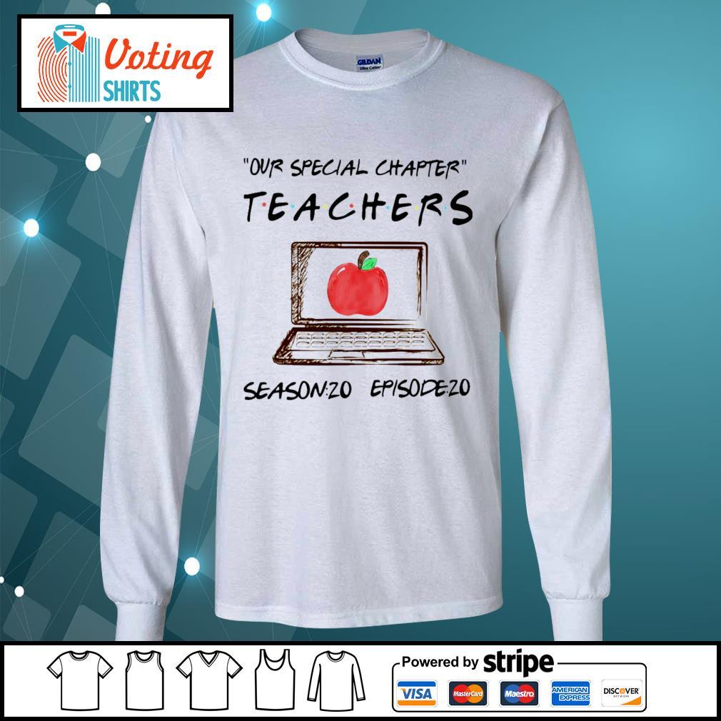 Our special chapter teachers season 20 episode 20 s longsleeve-tee