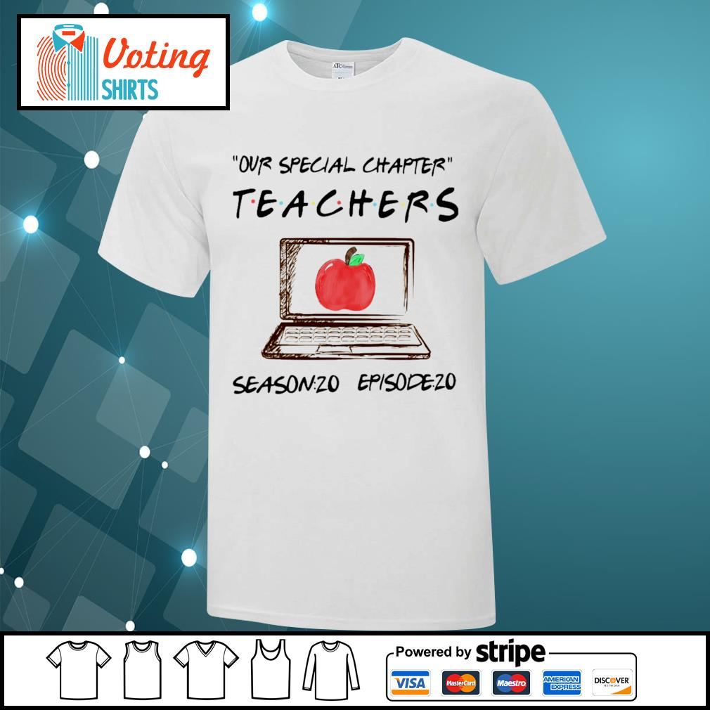 Our special chapter teachers season 20 episode 20 shirt