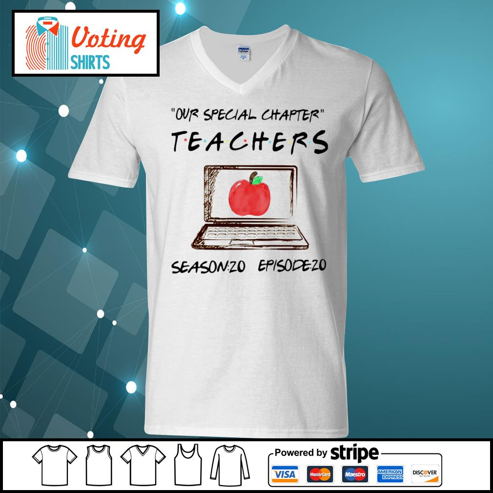 Our special chapter teachers season 20 episode 20 s v-neck-t-shirt