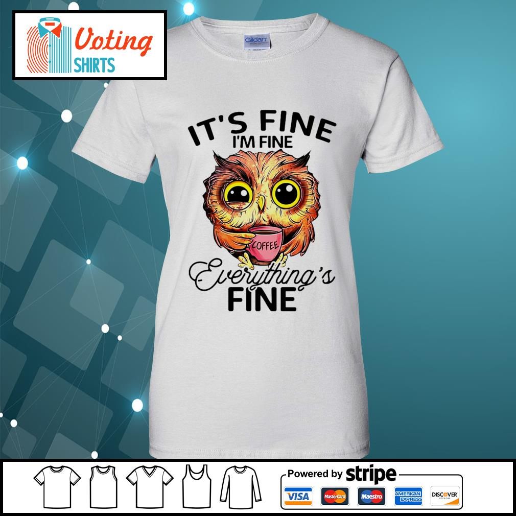 OWL drink coffee it's fine I'm fine everything's fine s ladies-tee