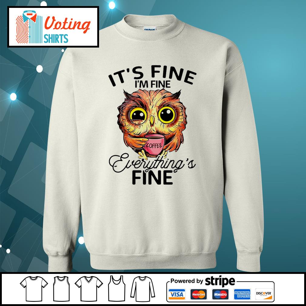 OWL drink coffee it's fine I'm fine everything's fine s sweater