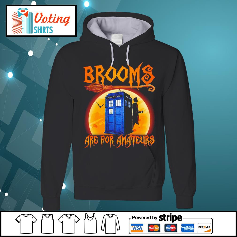 Police Box Brooms are for amateurs Halloween s hoodie